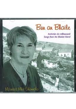 Bun an Bhaile  Amhráin ón mBlascaod Songs from the Blasket Island (2003)