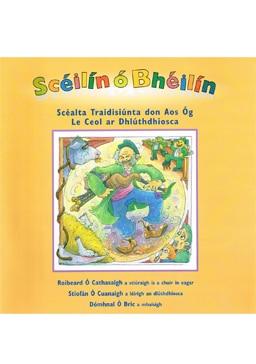 Scéilín ó Bhéilín  Scéalta Traidisiúnta don Aos Óg 12 Scéal ar Dhlúthdhiosca & Tionlacan Ceoil (2003)